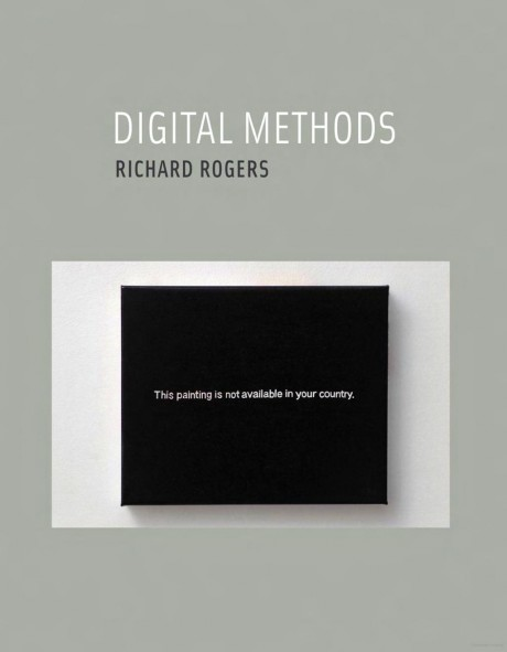 Digital Methods (2013), by Richard Rogers